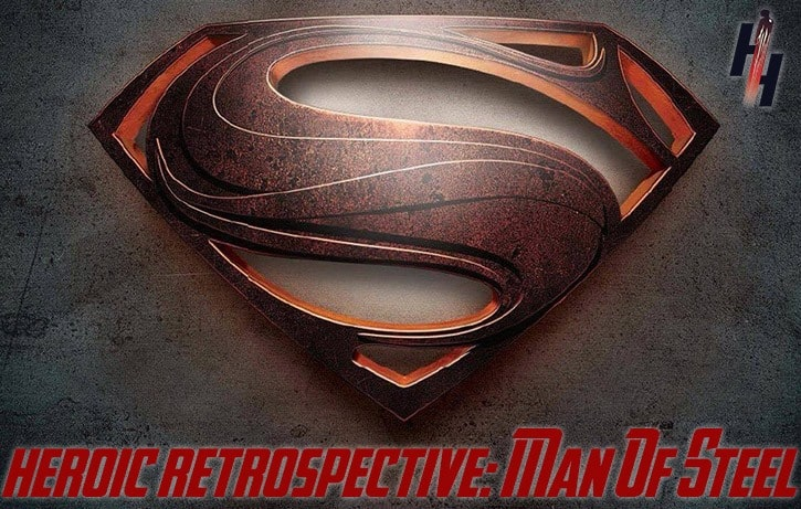 Man Of Steel Retrospective