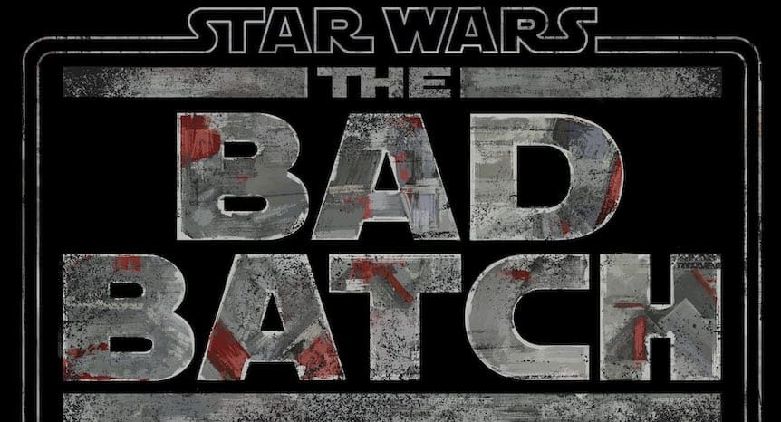 Disney Plus Star Wars The Bad Batch